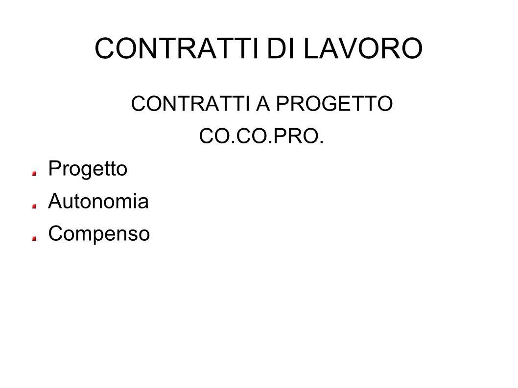 CONTRATTI DI LAVORO CONTRATTI A PROGETTO CO.CO.PRO. Progetto Autonomia