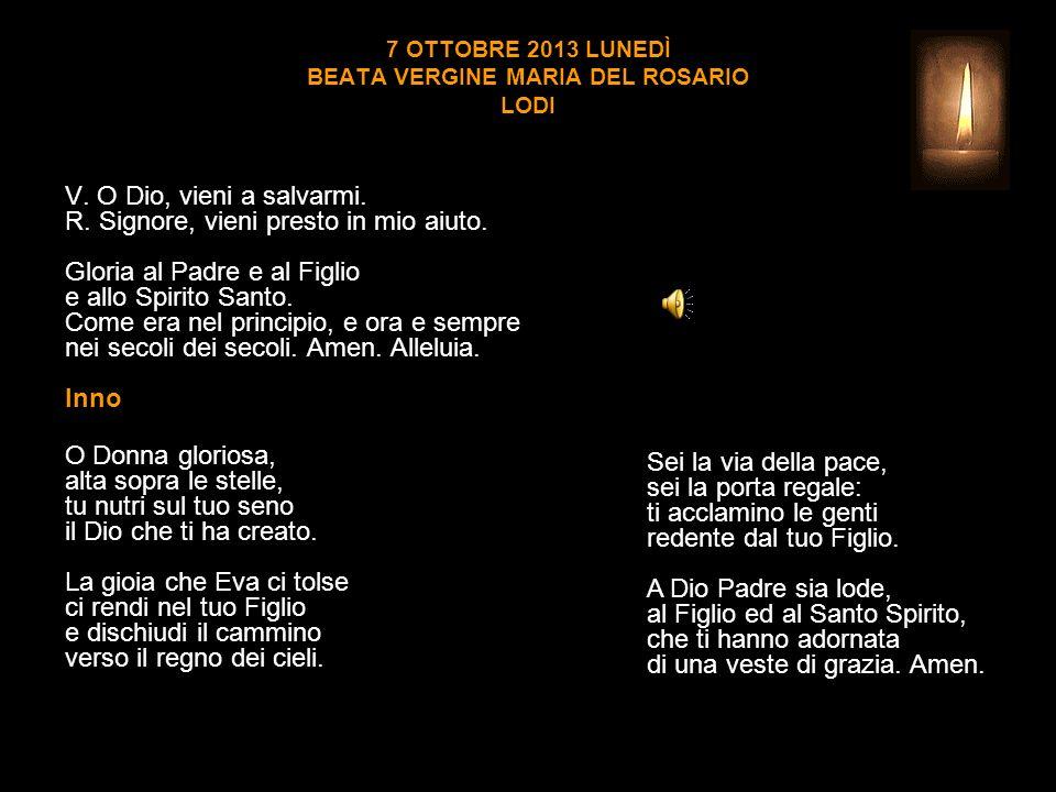 7 OTTOBRE 2013 LUNEDÌ BEATA VERGINE MARIA DEL ROSARIO LODI