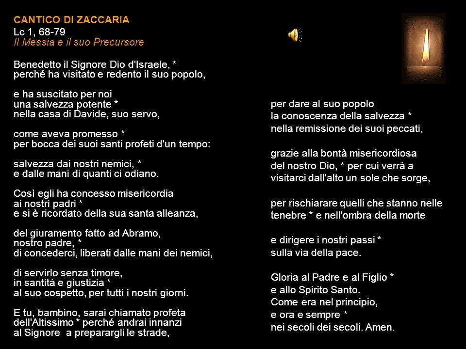 CANTICO DI ZACCARIA Lc 1, 68-79 Il Messia e il suo Precursore.