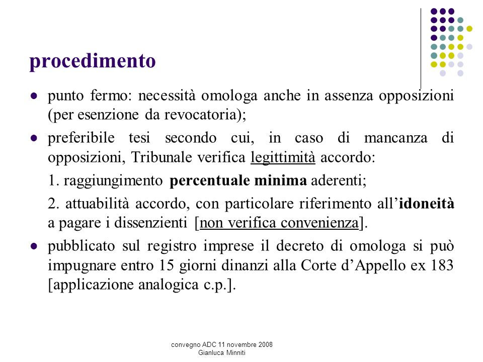 procedimentopunto fermo: necessità omologa anche in assenza opposizioni (per esenzione da revocatoria);