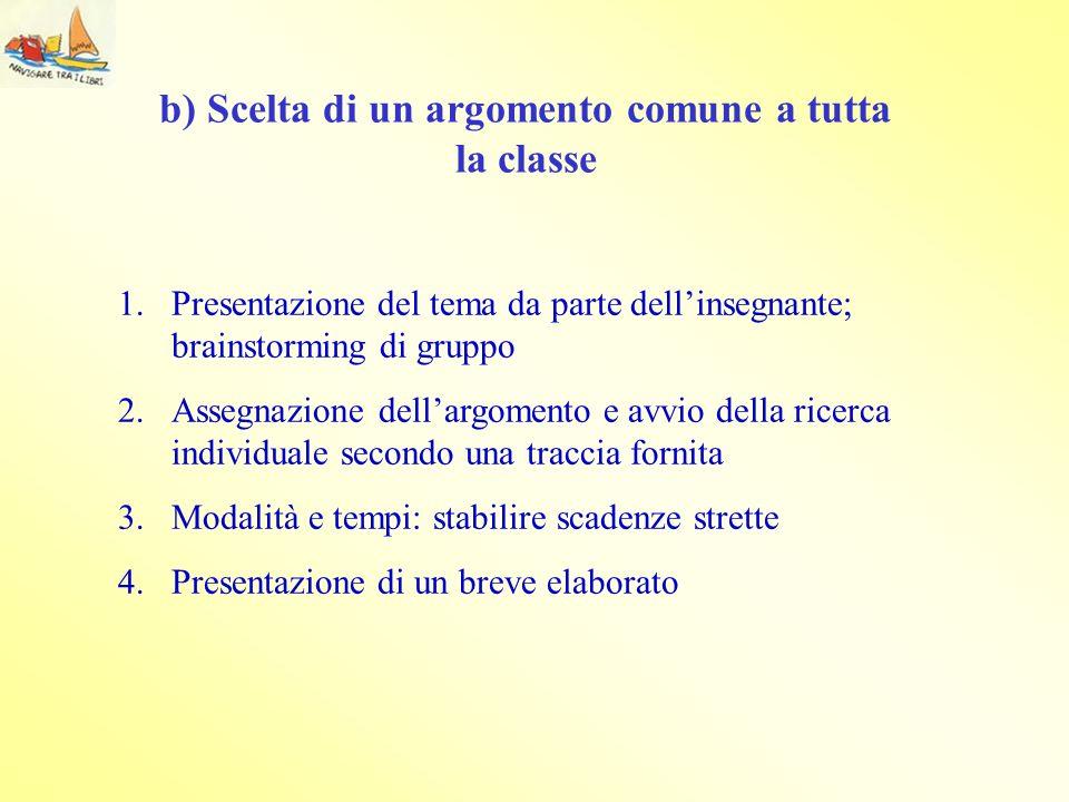 b) Scelta di un argomento comune a tutta la classe