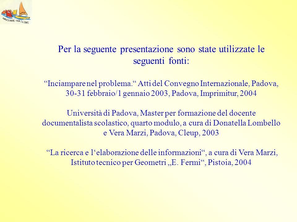 Per la seguente presentazione sono state utilizzate le seguenti fonti: