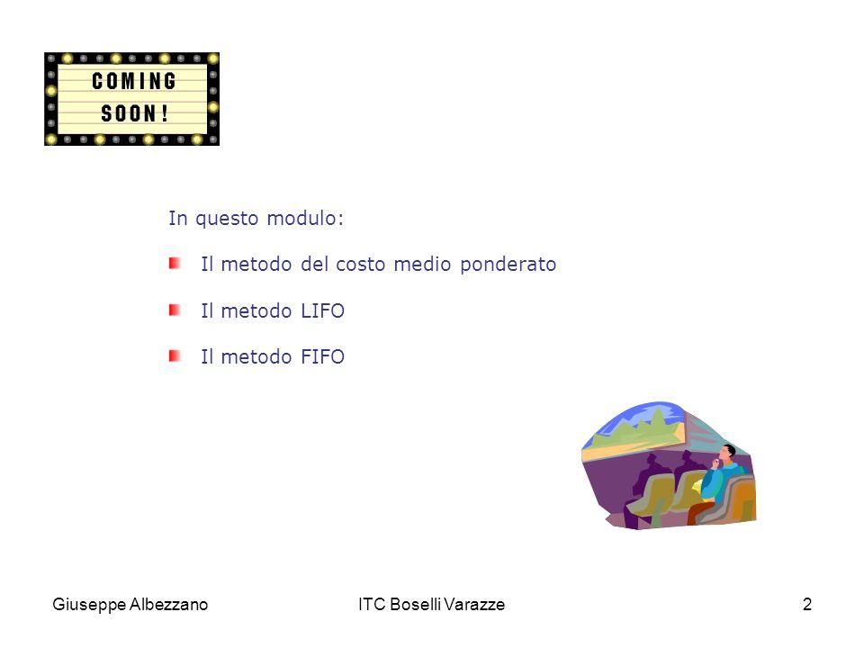 Il metodo del costo medio ponderato Il metodo LIFO Il metodo FIFO