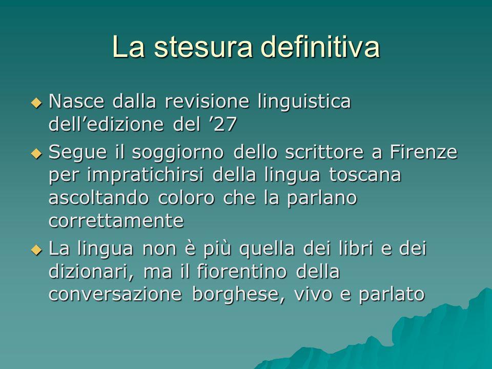 La stesura definitiva Nasce dalla revisione linguistica dell'edizione del '27.