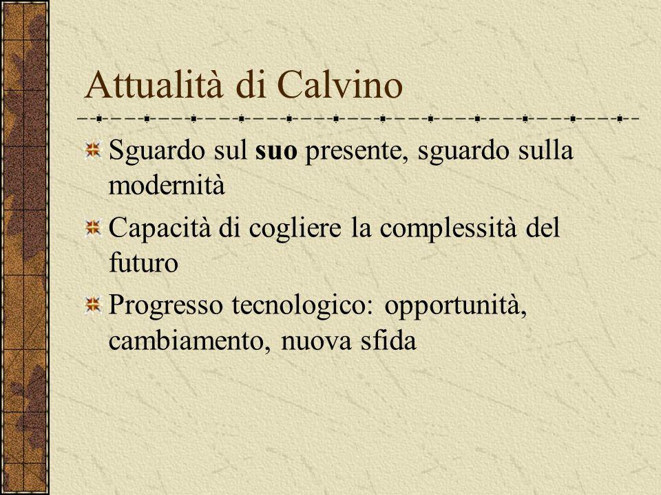Attualità di Calvino Sguardo sul suo presente, sguardo sulla modernità