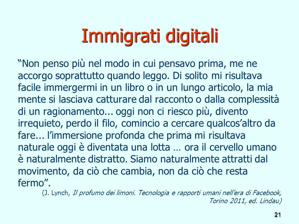 Immigrati digitali Non penso più nel modo in cui pensavo prima, me ne