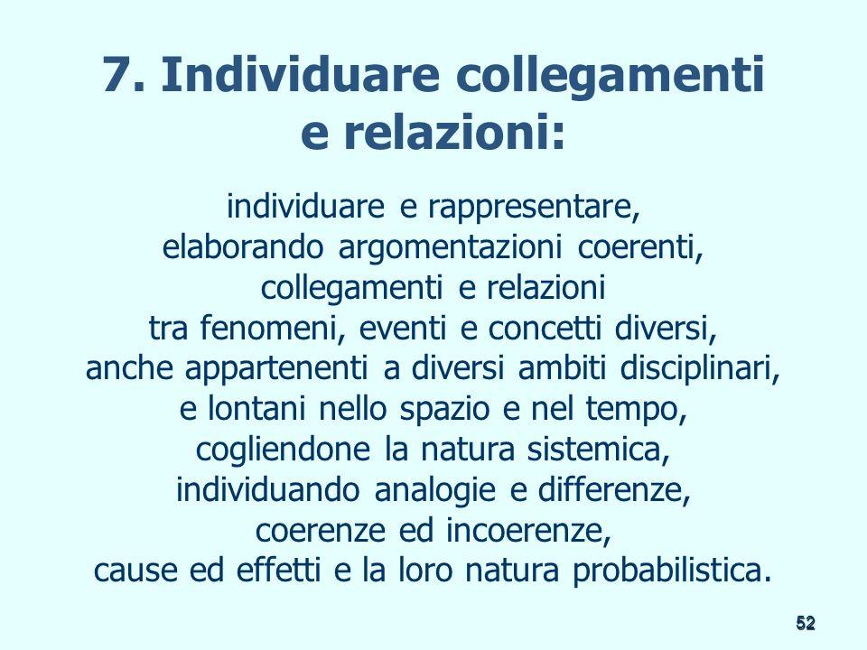 7. Individuare collegamenti e relazioni: