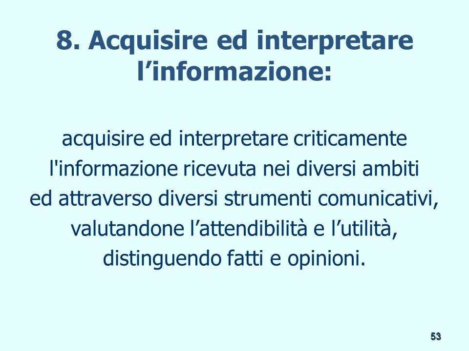 8. Acquisire ed interpretare l'informazione: