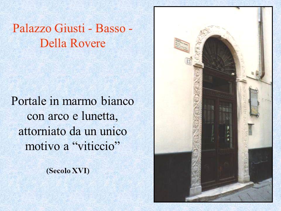 Palazzo Giusti - Basso - Della Rovere