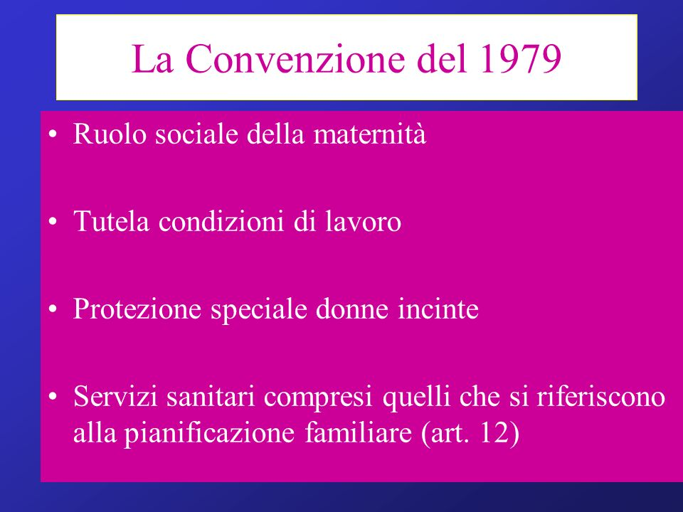 La Convenzione del 1979 Ruolo sociale della maternità