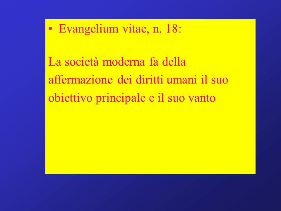 Evangelium vitae, n. 18: La società moderna fa della.