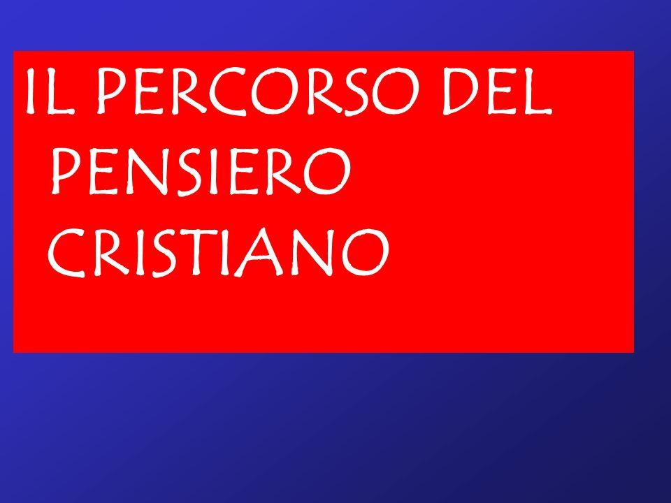 IL PERCORSO DEL PENSIERO CRISTIANO