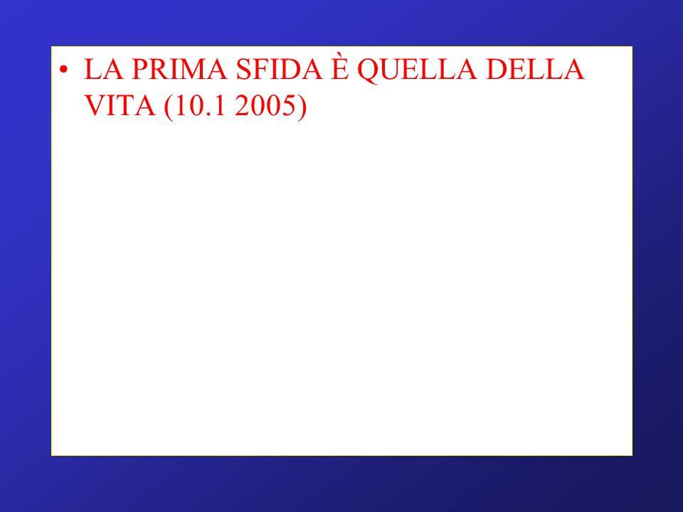 LA PRIMA SFIDA È QUELLA DELLA VITA (10.1 2005)