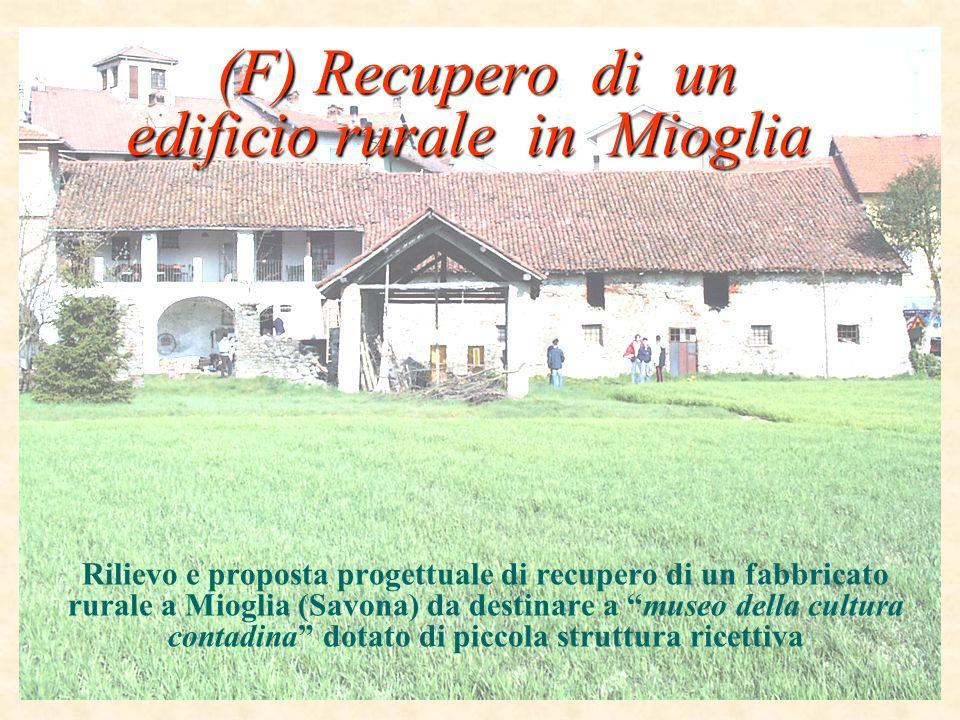 (F) Recupero di un edificio rurale in Mioglia