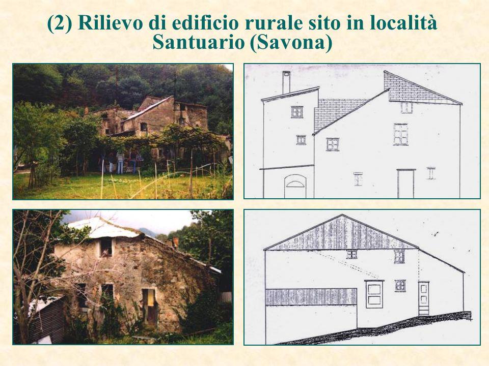 (2) Rilievo di edificio rurale sito in località Santuario (Savona)