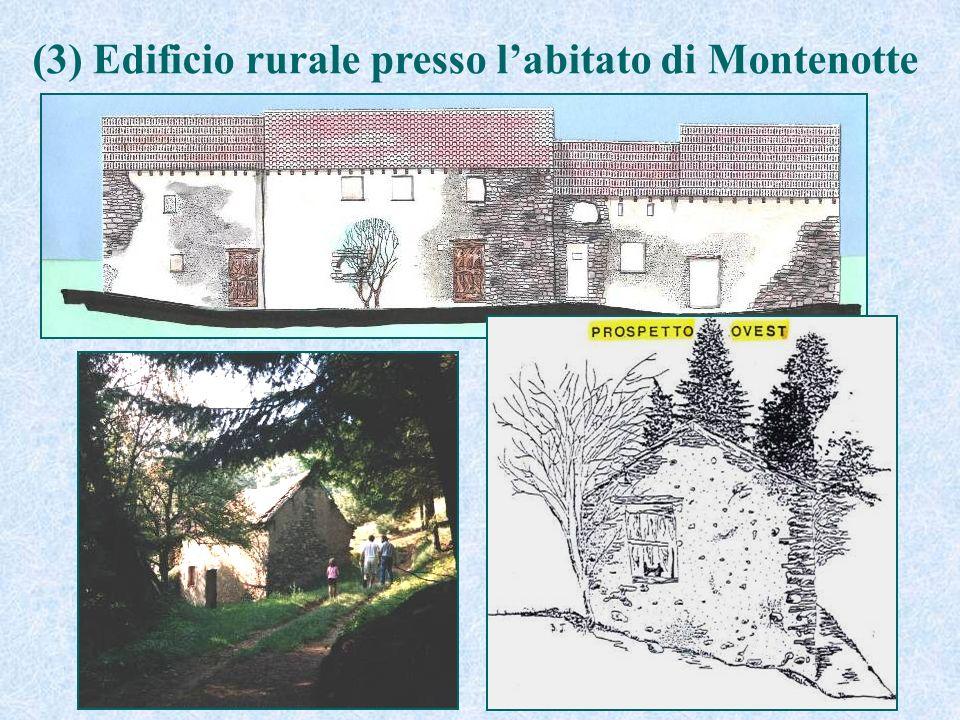 (3) Edificio rurale presso l'abitato di Montenotte