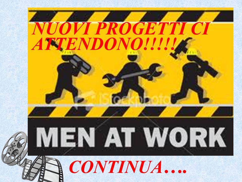 NUOVI PROGETTI CI ATTENDONO!!!!!