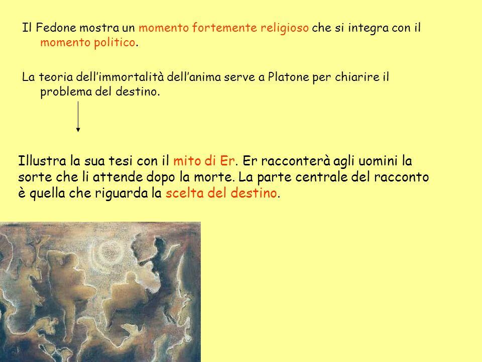 Il Fedone mostra un momento fortemente religioso che si integra con il momento politico.