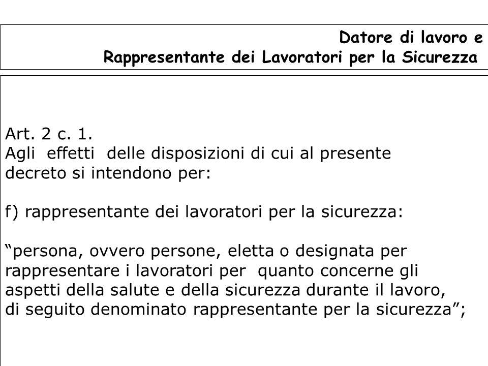 Datore di lavoro e Rappresentante dei Lavoratori per la Sicurezza. Art. 2 c. 1. Agli effetti delle disposizioni di cui al presente.