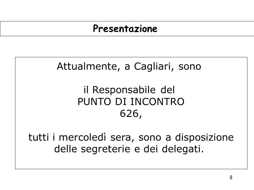 Attualmente, a Cagliari, sono il Responsabile del
