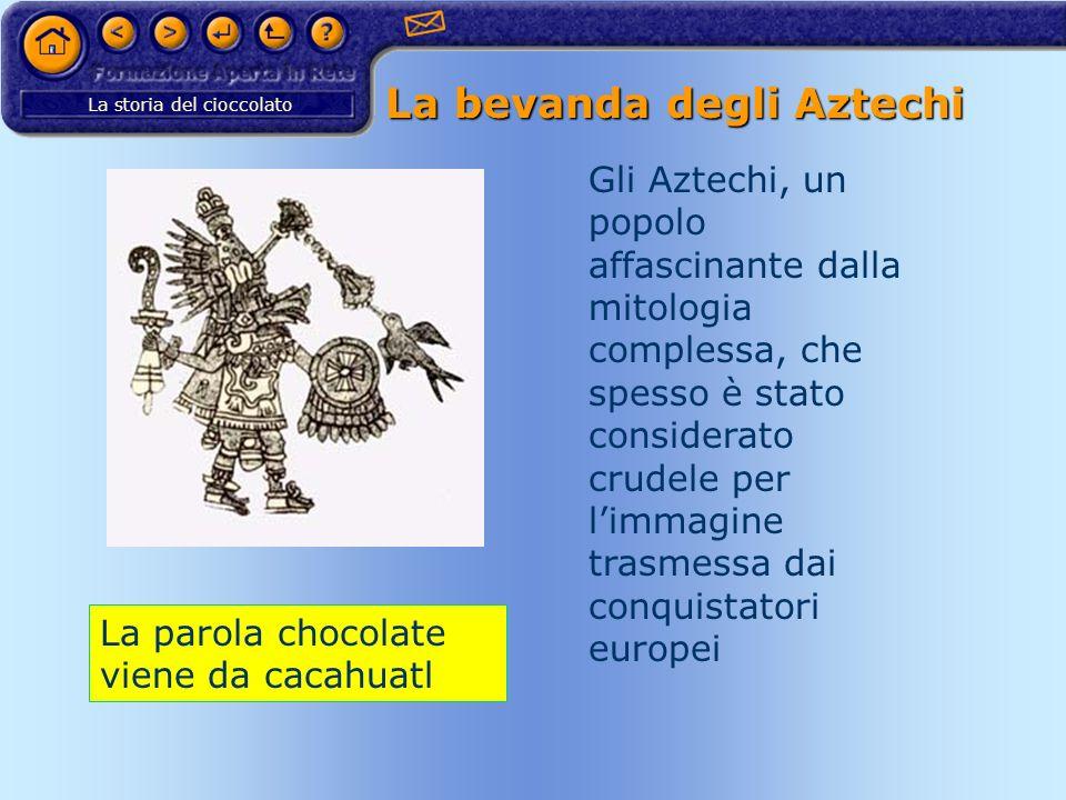 La bevanda degli Aztechi