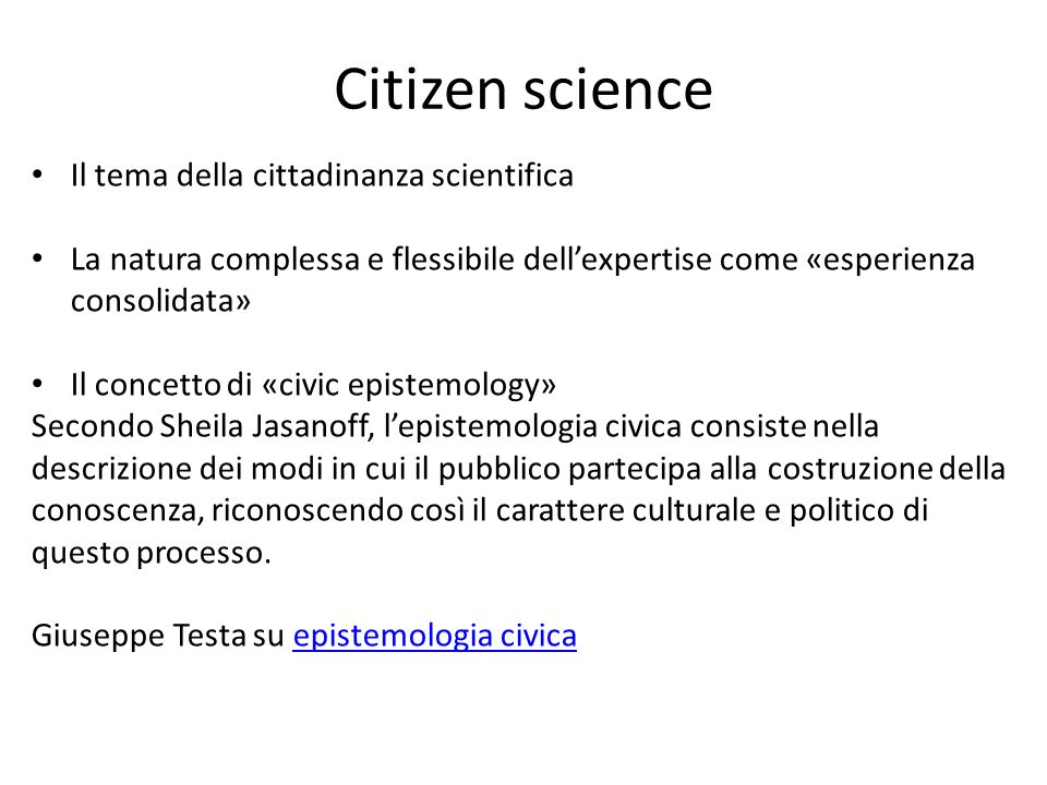 Citizen science Il tema della cittadinanza scientifica