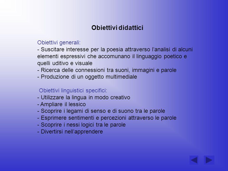 Obiettivi didattici Obiettivi generali: