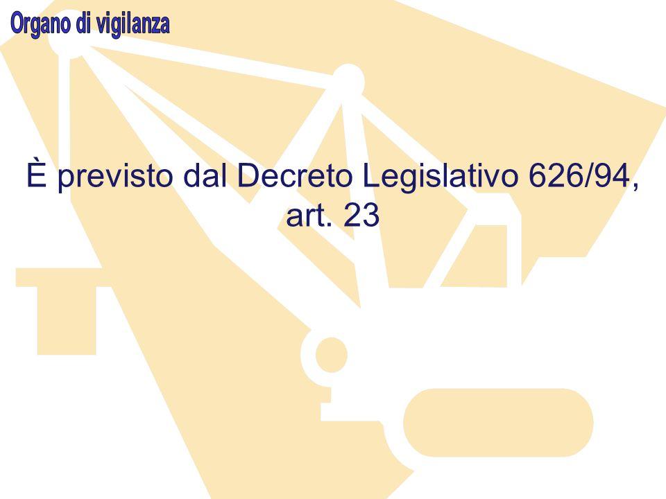 È previsto dal Decreto Legislativo 626/94, art. 23