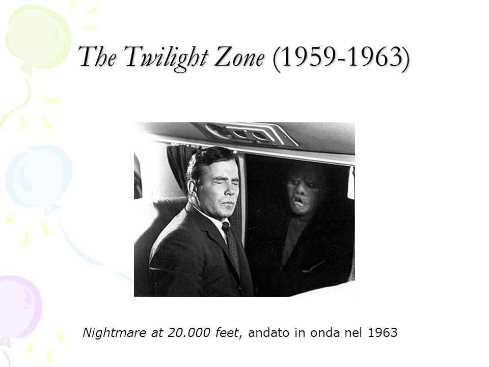 The Twilight Zone (1959-1963) Nightmare at 20.000 feet, andato in onda nel 1963