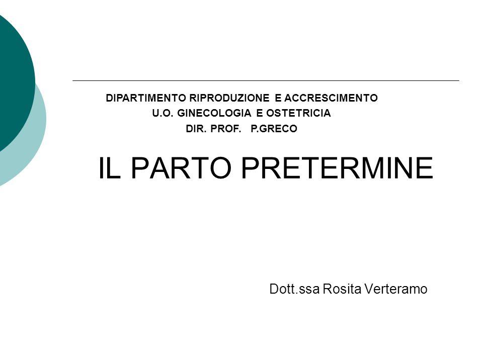 IL PARTO PRETERMINE Dott.ssa Rosita Verteramo