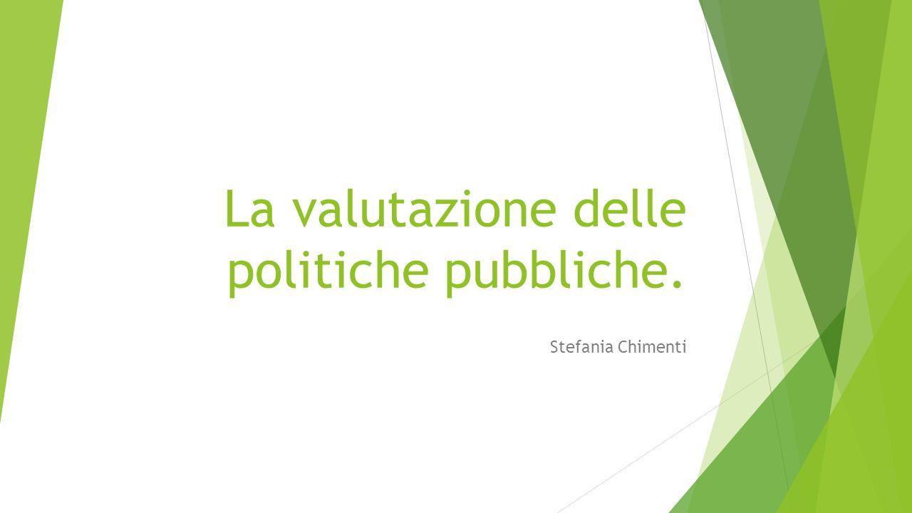 La valutazione delle politiche pubbliche.