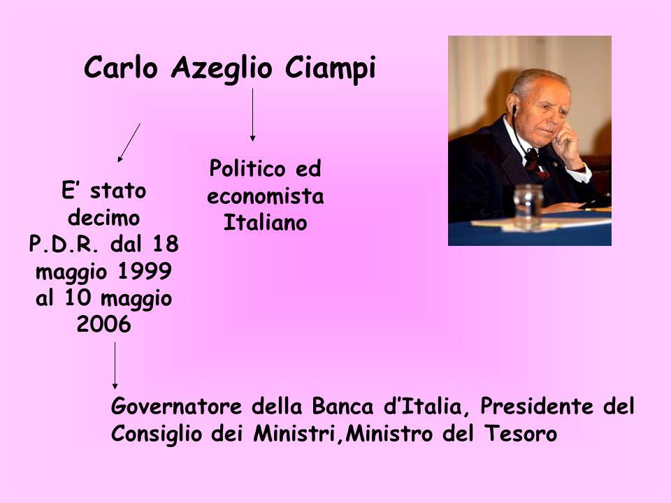 Carlo Azeglio Ciampi Politico ed economista Italiano
