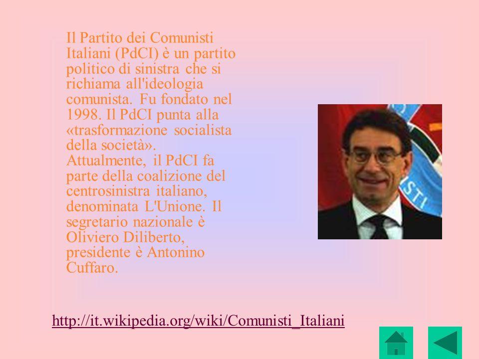 Il Partito dei Comunisti Italiani (PdCI) è un partito politico di sinistra che si richiama all ideologia comunista. Fu fondato nel 1998. Il PdCI punta alla «trasformazione socialista della società». Attualmente, il PdCI fa parte della coalizione del centrosinistra italiano, denominata L Unione. Il segretario nazionale è Oliviero Diliberto, presidente è Antonino Cuffaro.