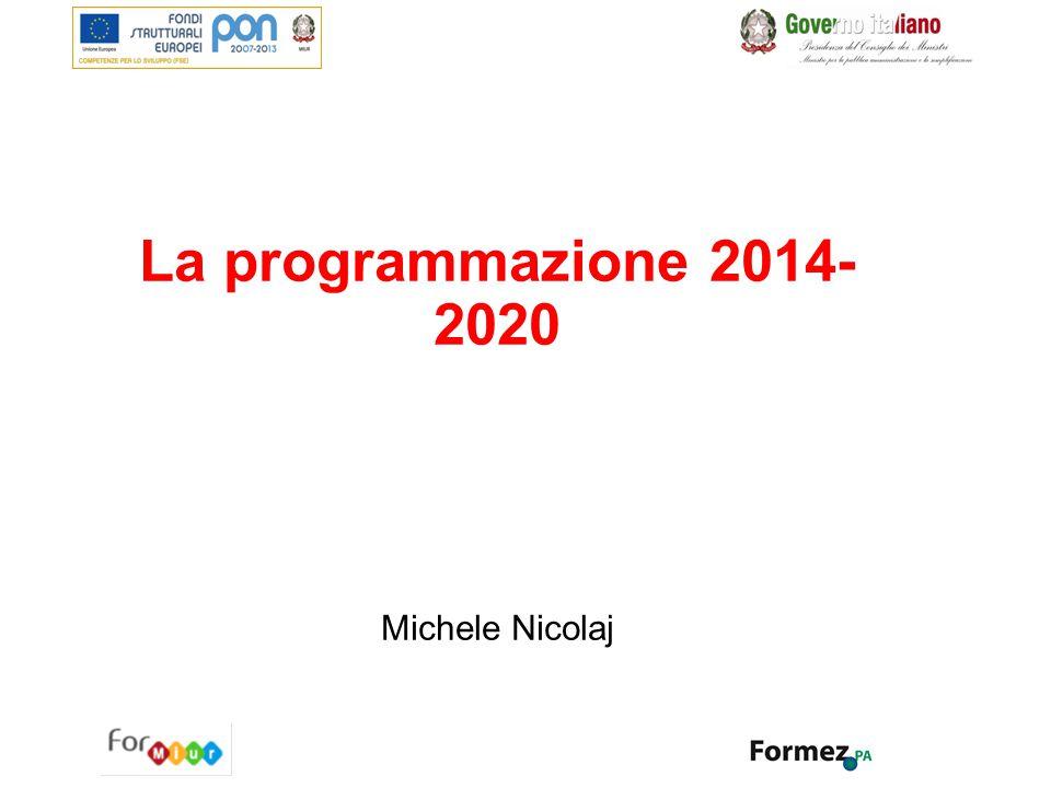 La programmazione 2014-2020 Michele Nicolaj
