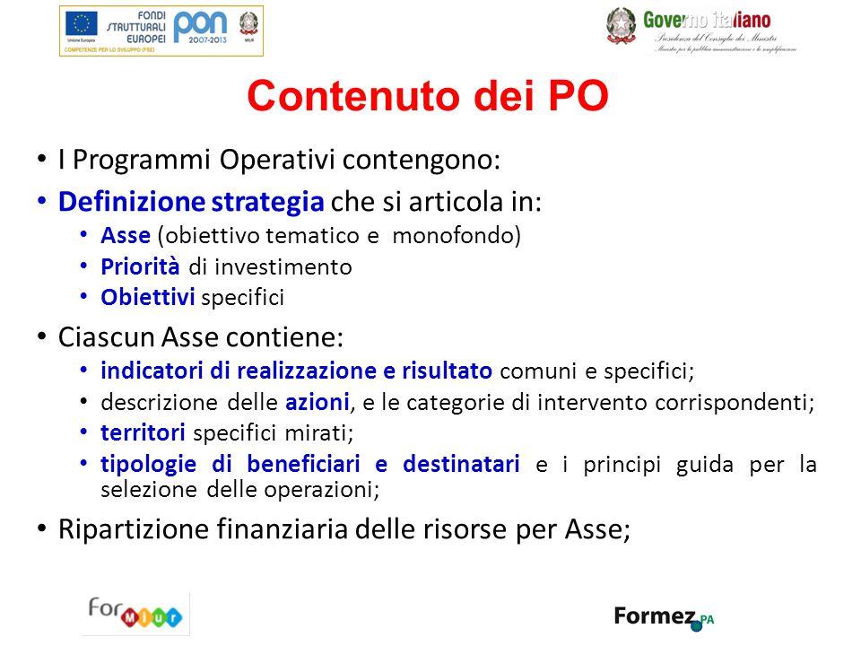 Contenuto dei PO I Programmi Operativi contengono: