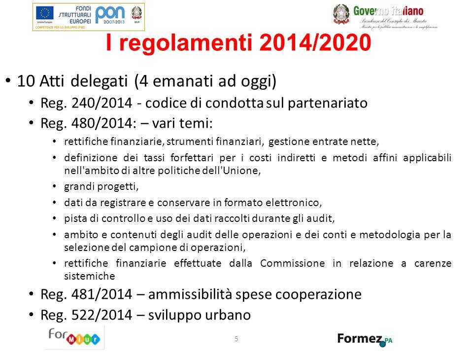 I regolamenti 2014/2020 10 Atti delegati (4 emanati ad oggi)