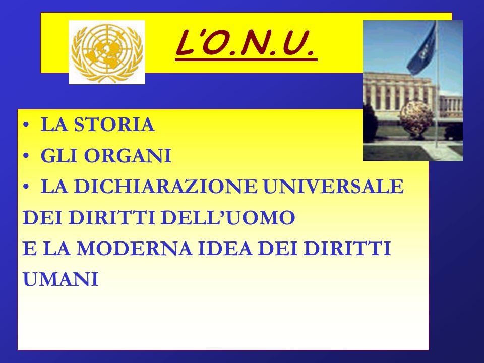 L'O.N.U. LA STORIA GLI ORGANI LA DICHIARAZIONE UNIVERSALE