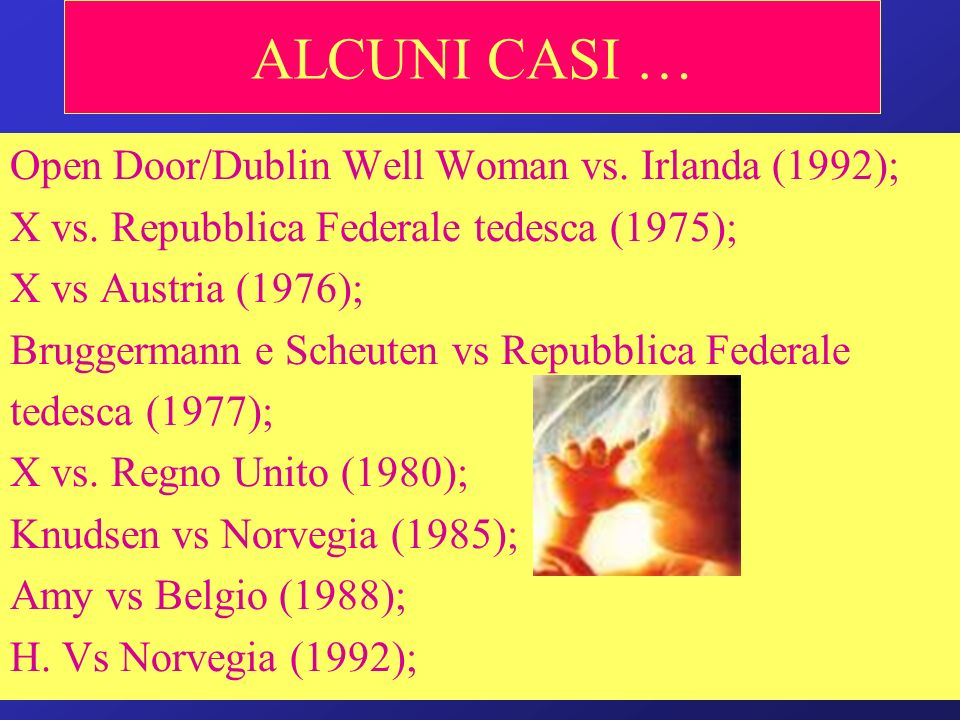 ALCUNI CASI … Open Door/Dublin Well Woman vs. Irlanda (1992);