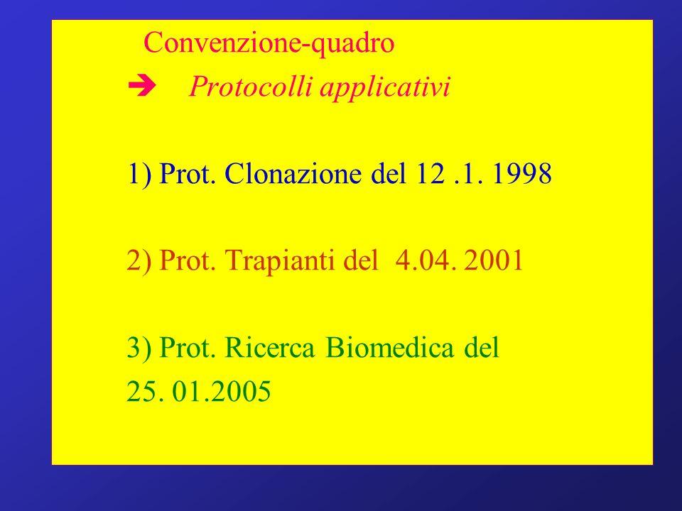 Convenzione-quadro  Protocolli applicativi. 1) Prot. Clonazione del 12 .1. 1998. 2) Prot. Trapianti del 4.04. 2001.