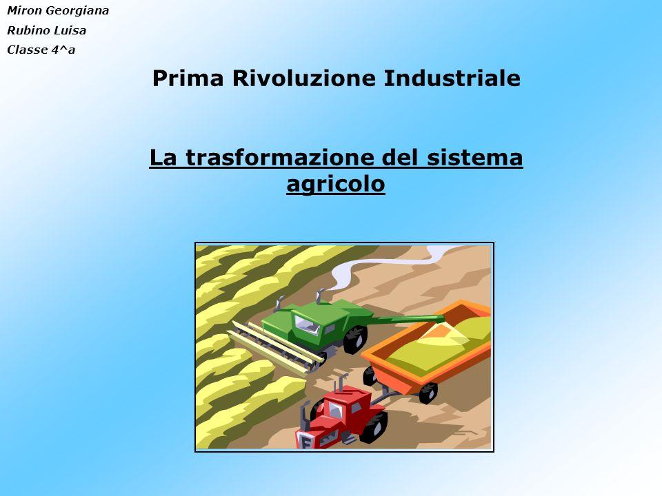 Prima Rivoluzione Industriale La trasformazione del sistema agricolo