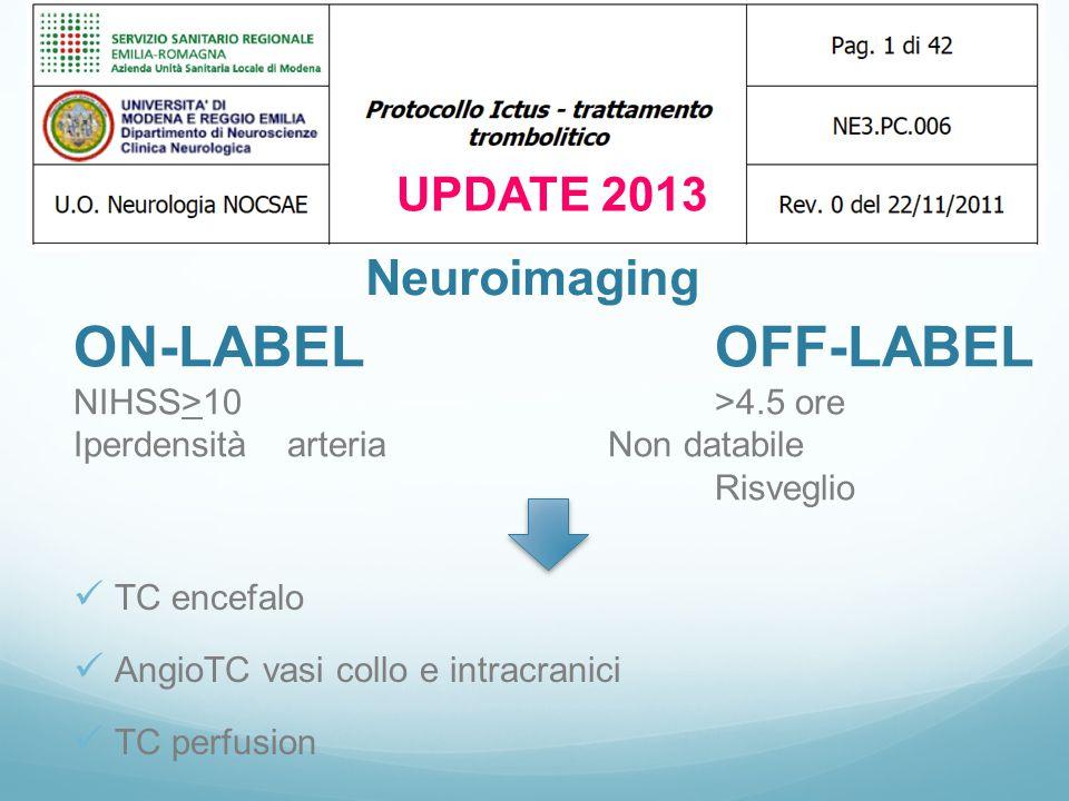 ON-LABEL OFF-LABEL Neuroimaging UPDATE 2013 NIHSS>10 >4.5 ore