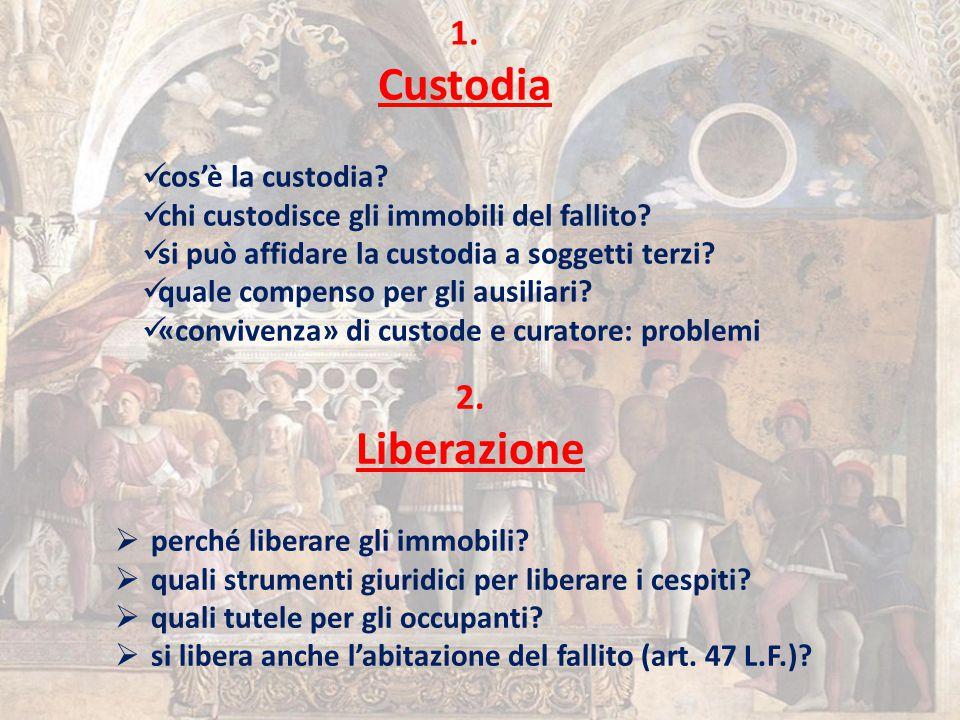 Custodia Liberazione 1. 2. cos'è la custodia