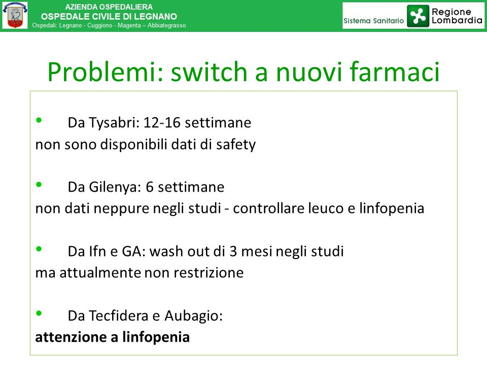 Problemi: switch a nuovi farmaci