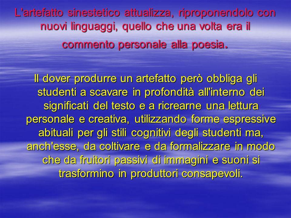 L artefatto sinestetico attualizza, riproponendolo con nuovi linguaggi, quello che una volta era il commento personale alla poesia.
