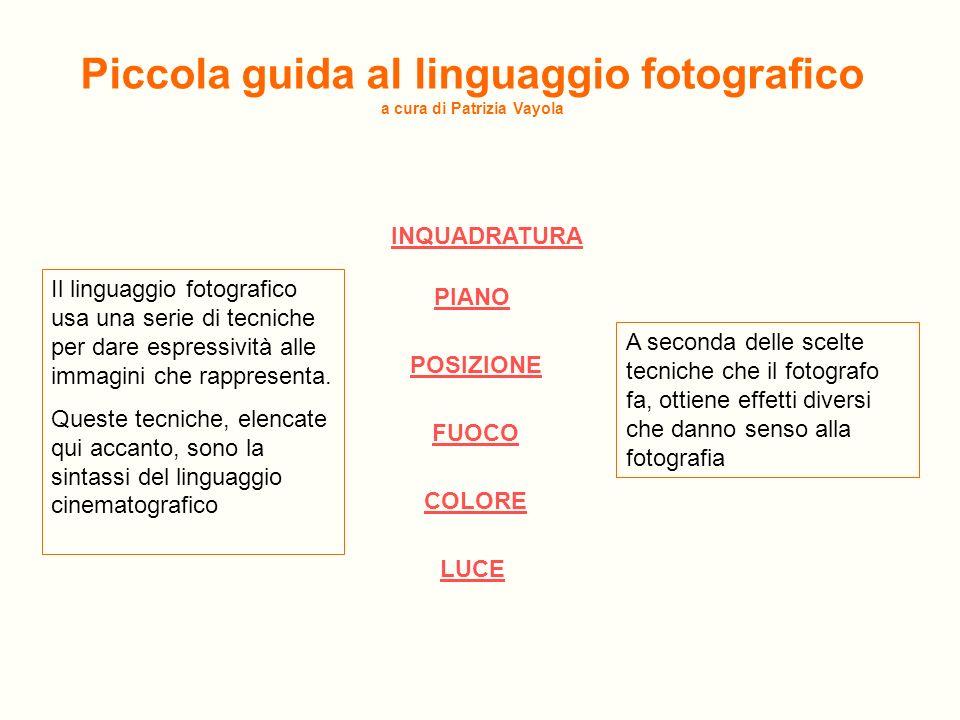 Piccola guida al linguaggio fotografico a cura di Patrizia Vayola
