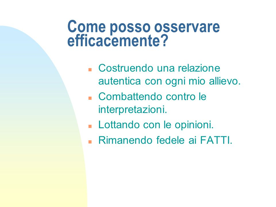 Come posso osservare efficacemente