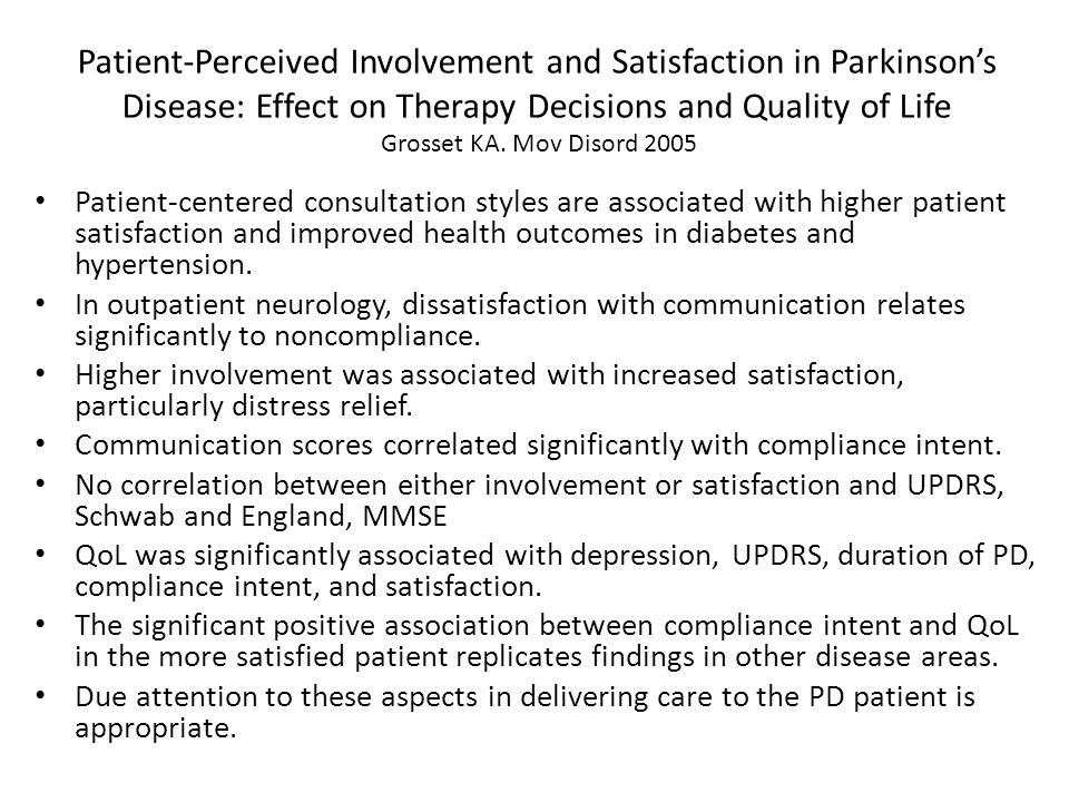 Patient-Perceived Involvement and Satisfaction in Parkinson's Disease: Effect on Therapy Decisions and Quality of Life Grosset KA. Mov Disord 2005