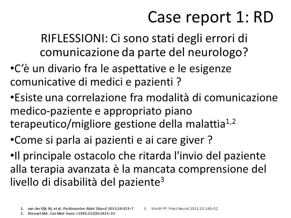 Case report 1: RD RIFLESSIONI: Ci sono stati degli errori di comunicazione da parte del neurologo