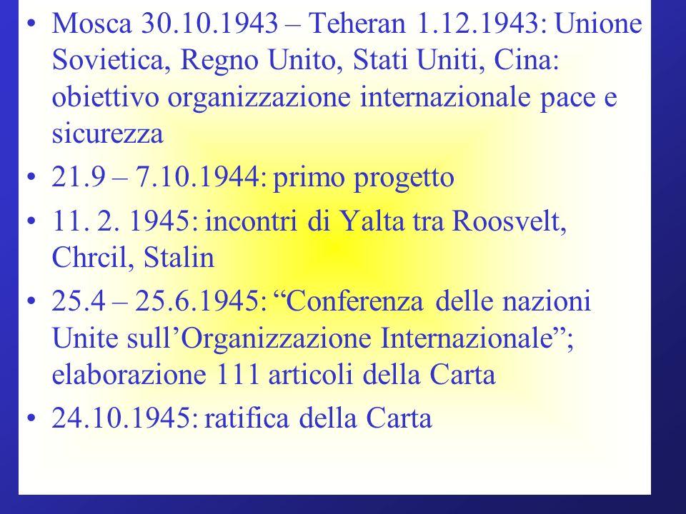 Mosca 30.10.1943 – Teheran 1.12.1943: Unione Sovietica, Regno Unito, Stati Uniti, Cina: obiettivo organizzazione internazionale pace e sicurezza