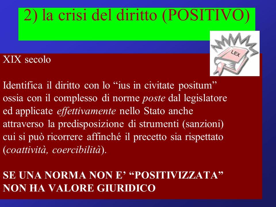 2) la crisi del diritto (POSITIVO)